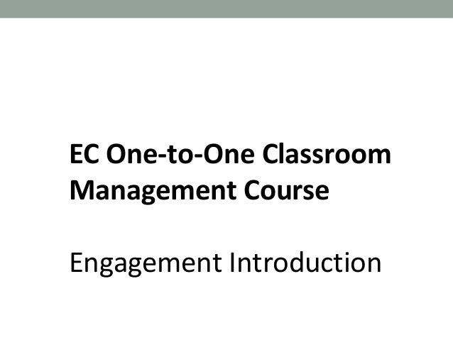 EC One-to-One Classroom Management Course Engagement Introduction