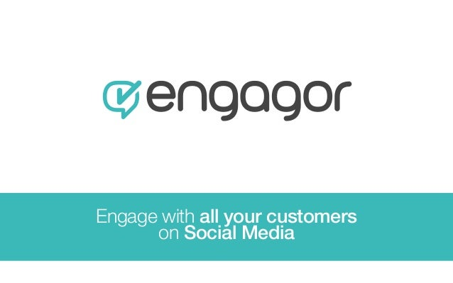 Engage with all your customers on Social Media