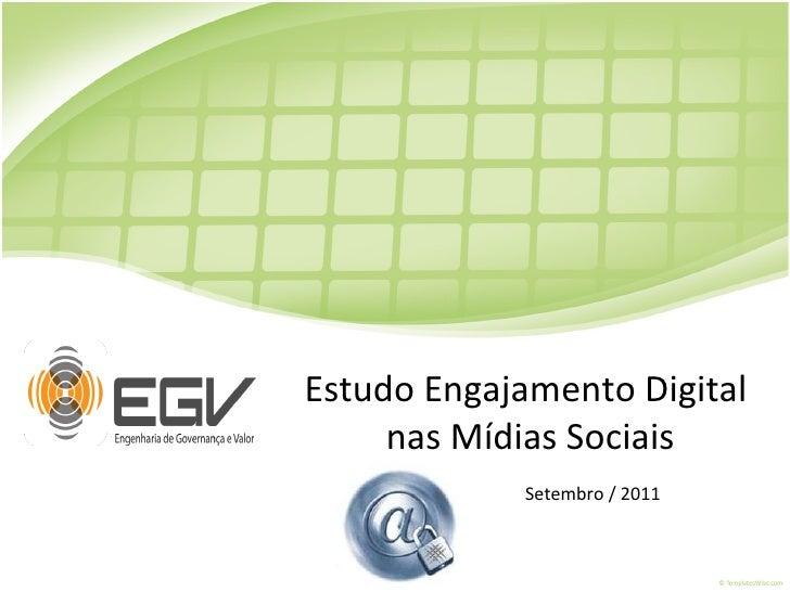 Estudo Engajamento Digital nas Mídias Sociais Setembro / 2011