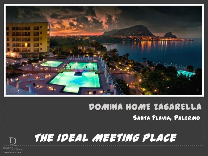 DOMINA HOME ZAGARELLA                SANTA FLAVIA, PALERMOThe Ideal Meeting Place