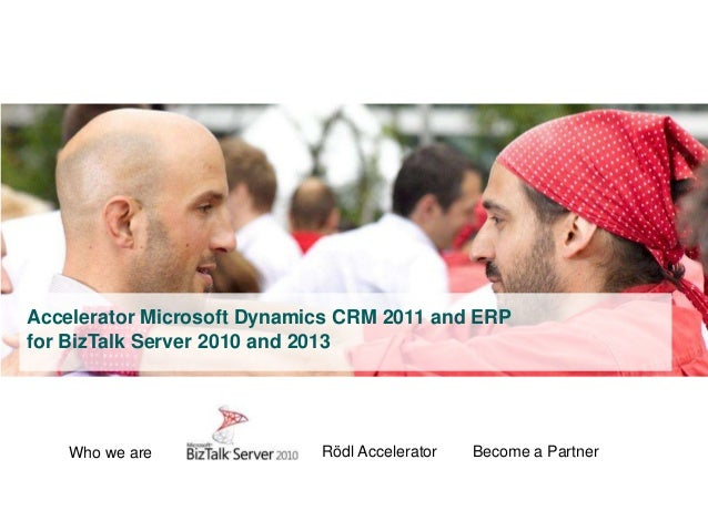 Accelerator Microsoft Dynamics CRM 2011 and ERP for BizTalk Server 2010 and 2013  Who we are  Rödl Accelerator  Roedl & Pa...