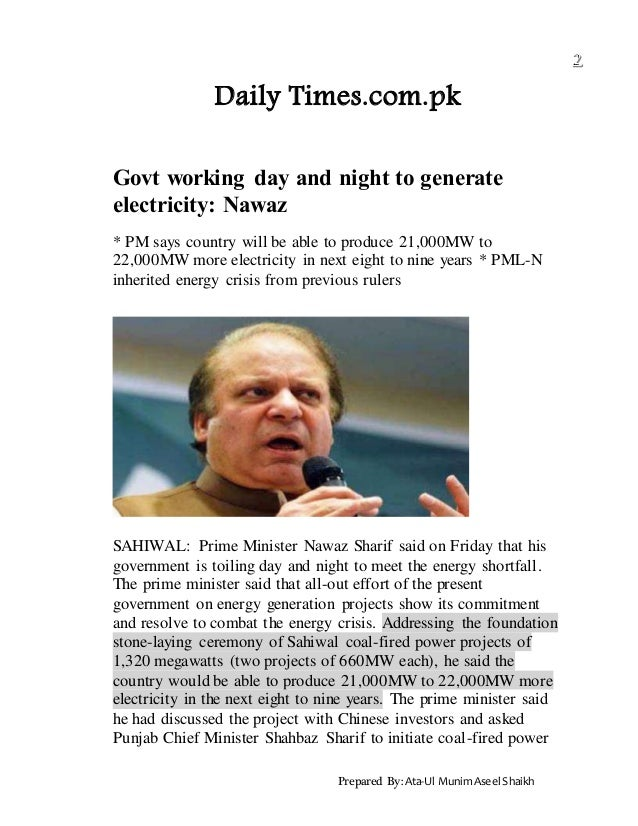 Prepared By: Ata-Ul MunimAseel Shaikh Daily Times.com.pk Govt working day and night to generate electricity: Nawaz * PM sa...