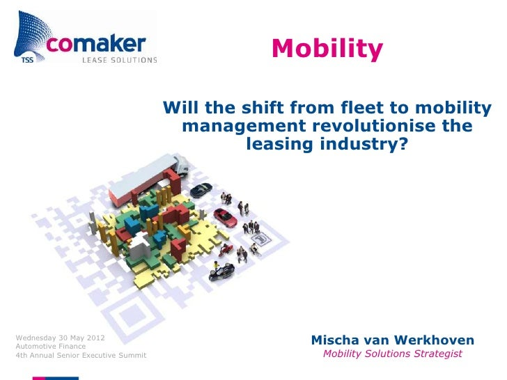 Mobility                                     Will the shift from fleet to mobility                                      ma...