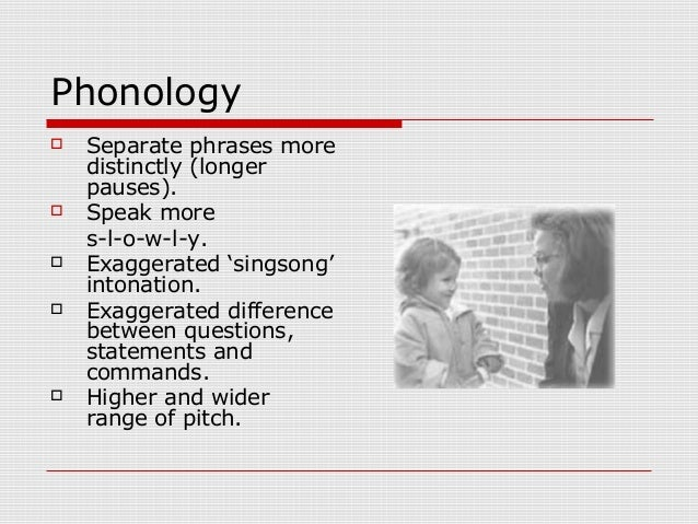 Language Acquisition: Lecture 7 Child Directed Speech