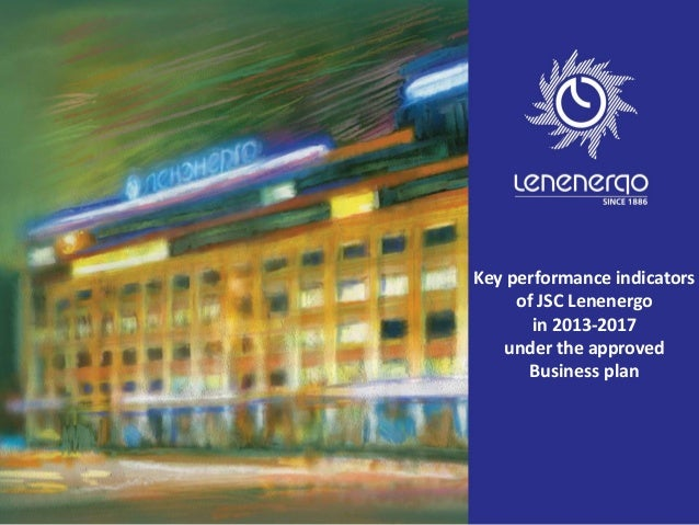 Key performance indicators of JSC Lenenergo in 2013-2017 under the approved Business plan