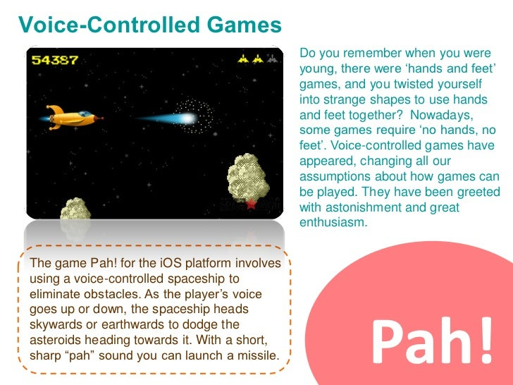 Voice-Controlled Games                                              Do you remember when you were                         ...