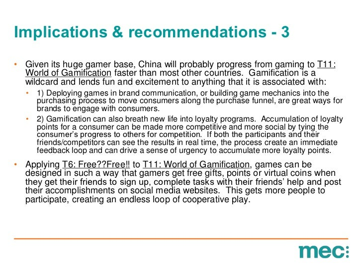 Implications & recommendations - 3• Given its huge gamer base, China will probably progress from gaming to T11:  World of ...