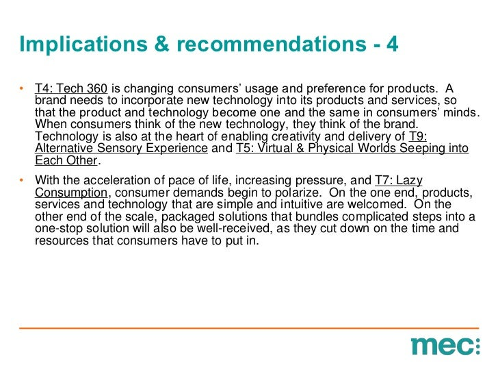"Implications & recommendations - 4• T4: Tech 360 is changing consumers"" usage and preference for products. A  brand needs ..."