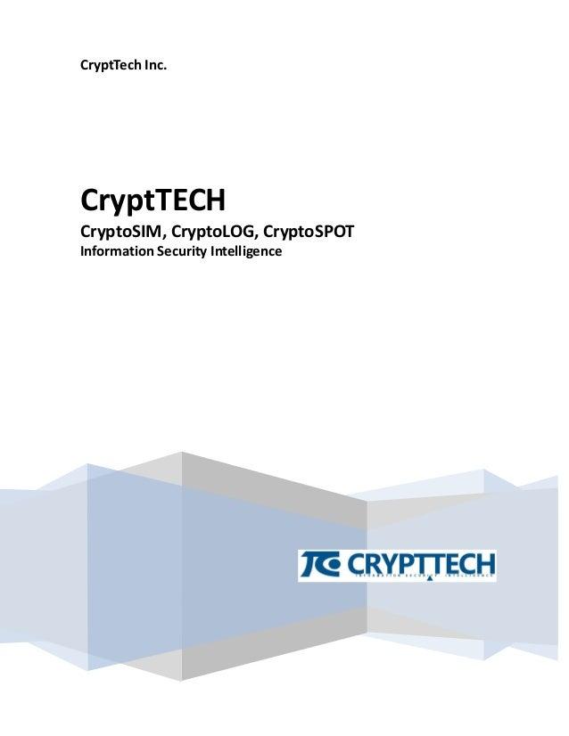 CryptTech Inc. CryptTECH CryptoSIM, CryptoLOG, CryptoSPOT Information Security Intelligence