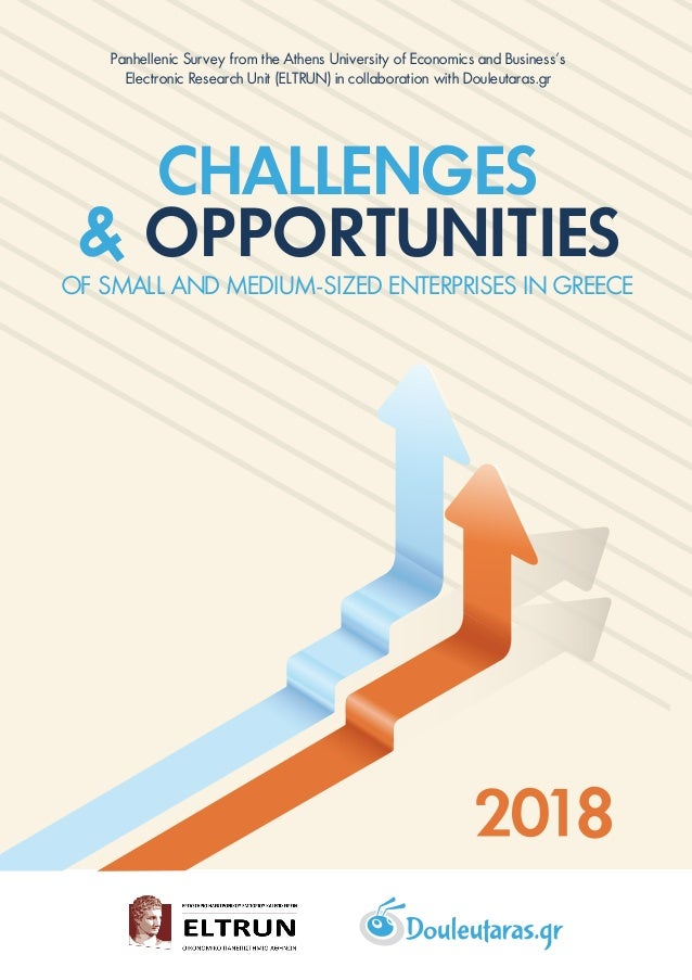 OF SMALL AND MEDIUM-SIZED ENTERPRISES IN GREECE CHALLENGES & OPPORTUNITIES Panhellenic Survey from the Athens University o...