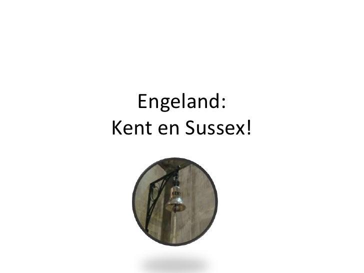 Engeland:Kent en Sussex!<br />