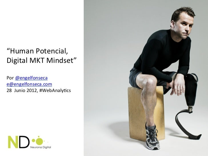 """Human Potencial, Digital MKT Mindset""  Por @engelfonseca e@engelfonseca.com  28  Junio 2012, ..."