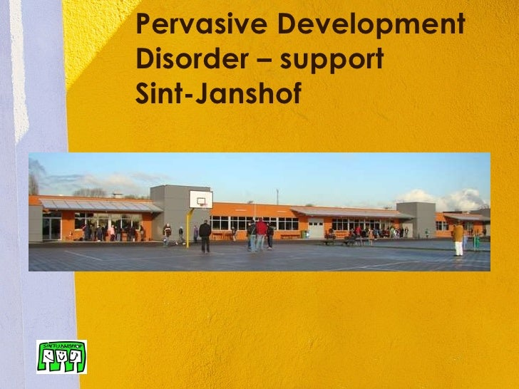 Pervasive Development Disorder – support  Sint-Janshof