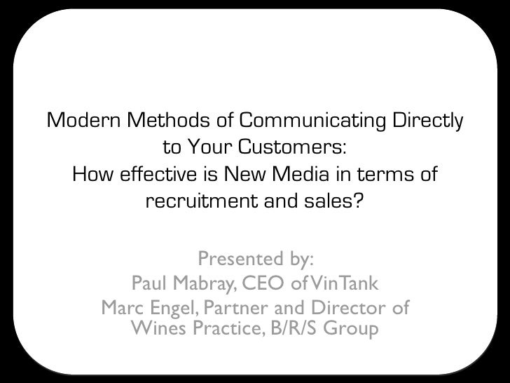 Modern Methods of Communicating Directly            to Your Customers:   How effective is New Media in terms of          r...