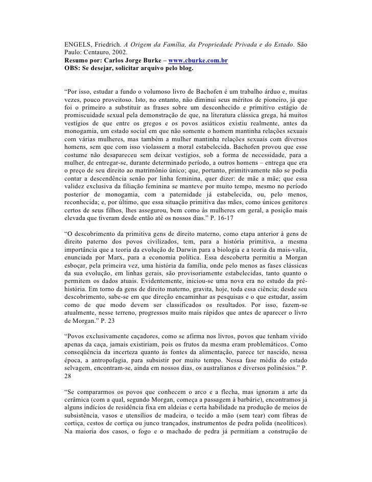ENGELS, Friedrich. A Origem da Família, da Propriedade Privada e do Estado. SãoPaulo: Centauro, 2002.Resumo por: Carlos Jo...