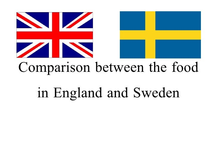 Comparison between the food in England and Sweden