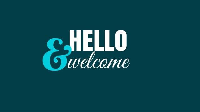 HELLO welcome  &