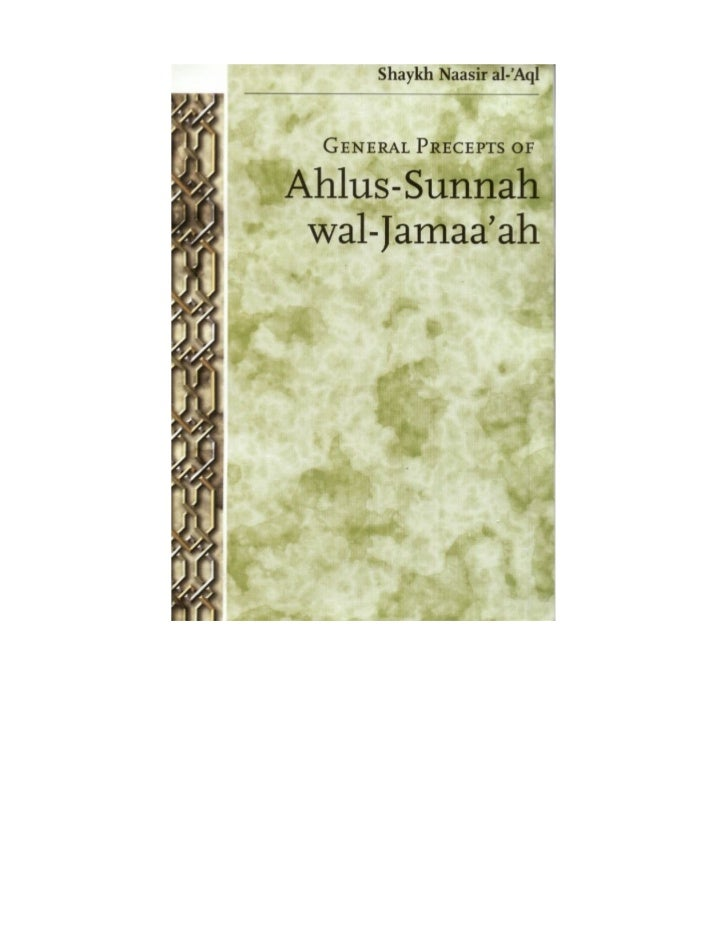 TABLE of CONTENTSTRANSLATORS PREFACEGENERAL PRECEPTS OF AHLUS-SUNNAH WAL JAMAA'AHAuthors PrefaceAuthors IntroductionOne: G...