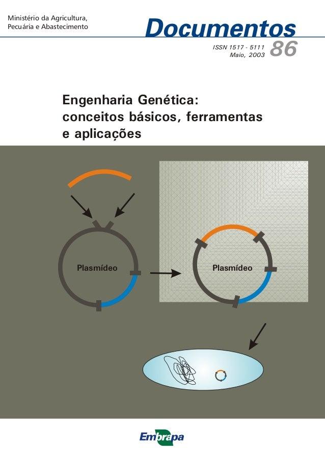 ISSN 1517 - 5111 Maio, 2003 86 Engenharia Genética: conceitos básicos, ferramentas e aplicações Ministério da Agricultura,...
