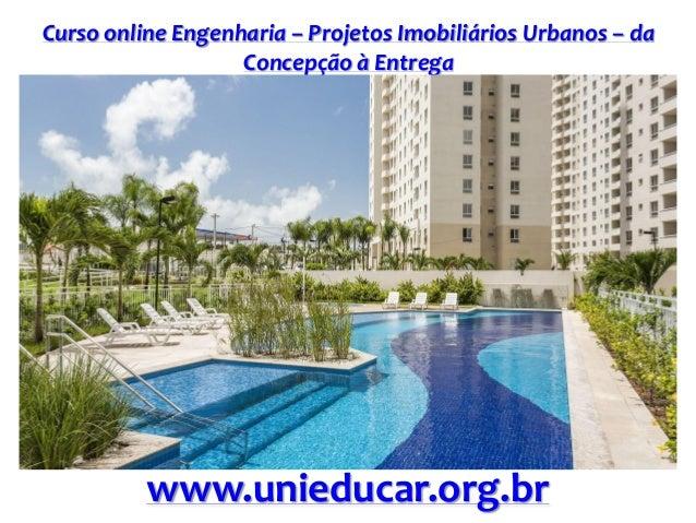Curso online Engenharia – Projetos Imobiliários Urbanos – da Concepção à Entrega www.unieducar.org.br