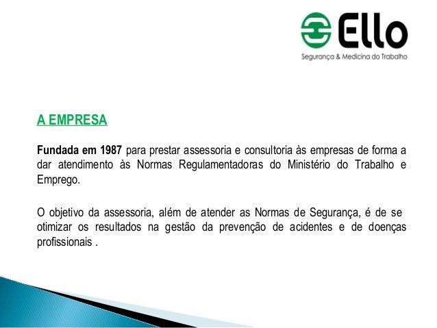 A EMPRESA Fundada em 1987 para prestar assessoria e consultoria às empresas de forma a dar atendimento às Normas Regulamen...