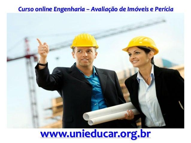 Curso online Engenharia – Avaliação de Imóveis e Perícia www.unieducar.org.br