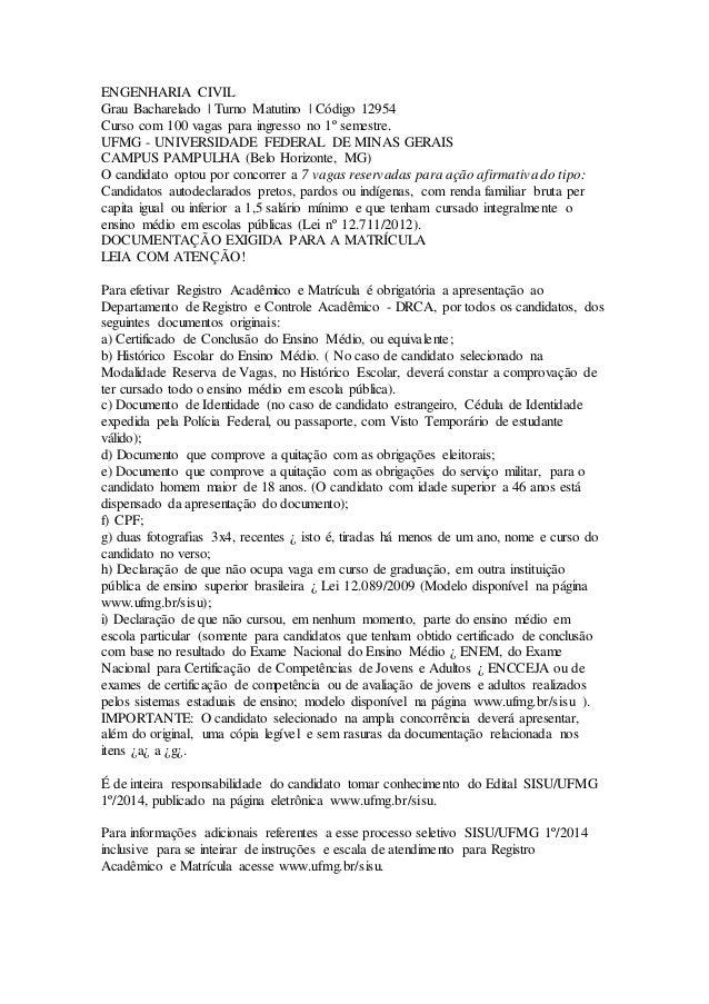 ENGENHARIA CIVIL Grau Bacharelado | Turno Matutino | Código 12954 Curso com 100 vagas para ingresso no 1º semestre. UFMG -...