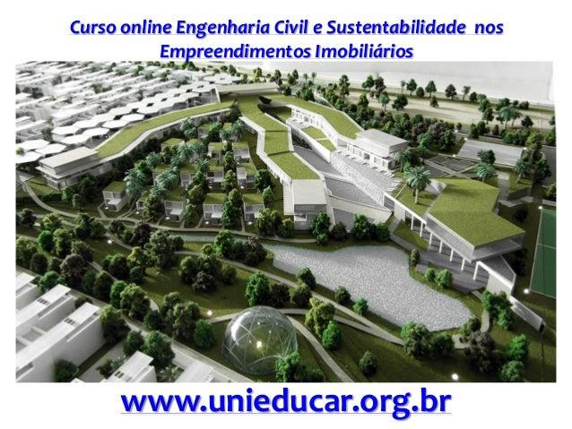 Curso online Engenharia Civil e Sustentabilidade nos Empreendimentos Imobiliários www.unieducar.org.br
