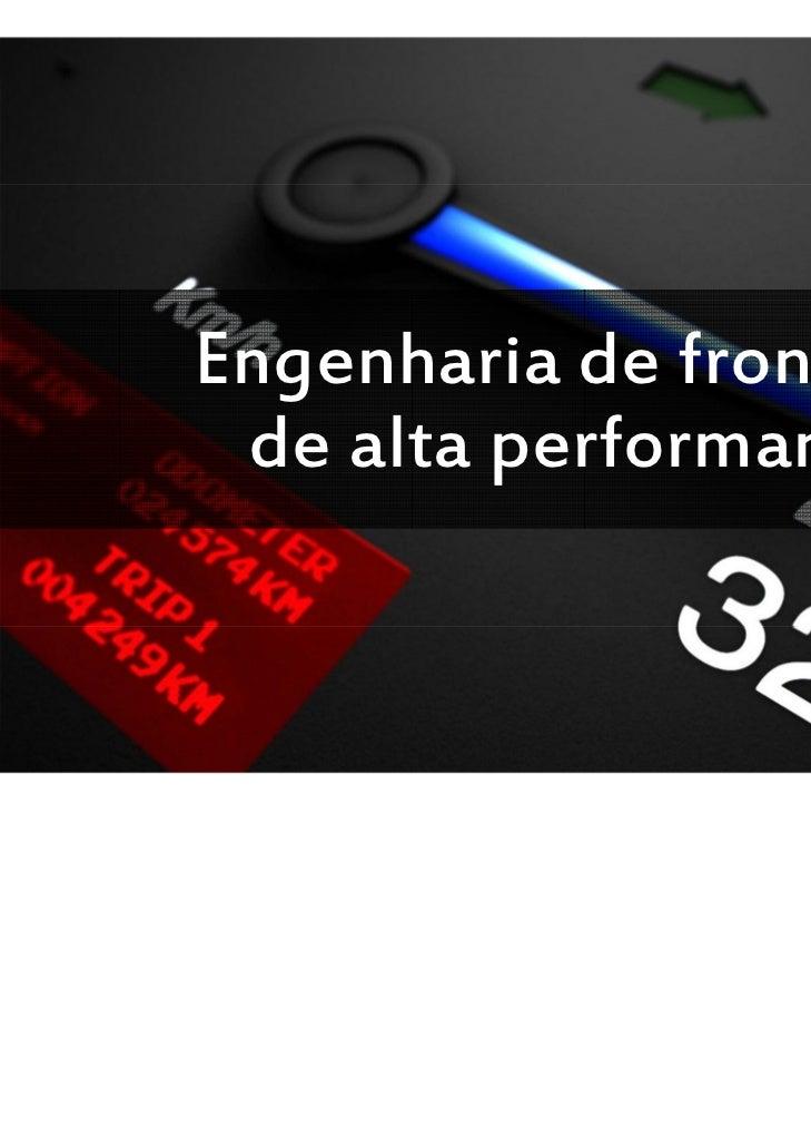 Engenharia de frontend de alta performance                  Engenharia de frontend                   de alta performance@a...