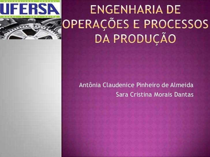 Antônia Claudenice Pinheiro de Almeida            Sara Cristina Morais Dantas