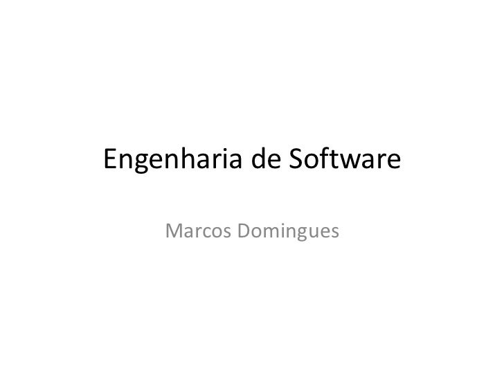 Engenharia de Software<br />Marcos Domingues<br />