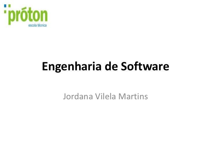 Engenharia de Software   Jordana Vilela Martins