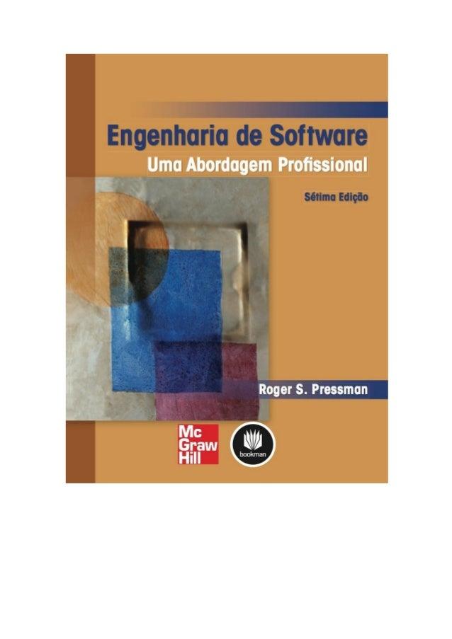 Engenharia de software 7° edição roger s.pressman capítulo 1
