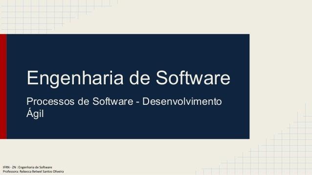 Engenharia de Software  Processos de Software - Desenvolvimento  Ágil
