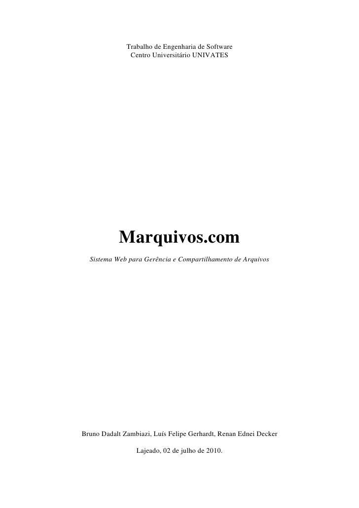 Trabalho de Engenharia de Software                Centro Universitário UNIVATES                Marquivos.com   Sistema Web...
