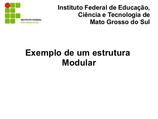 Instituto Federal de Educação,               Ciência e Tecnologia de                   Mato Grosso do SulExemplo de um est...