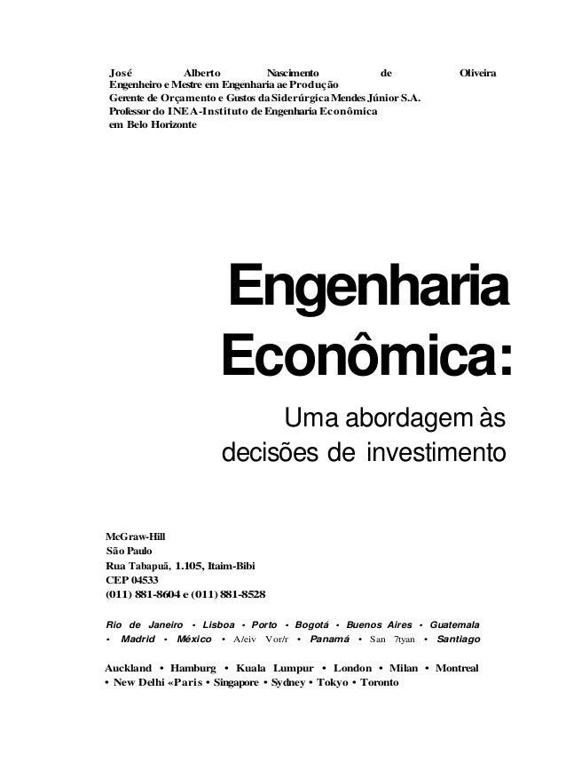 José Alberto Nascimento de Engenheiro e Mestre em Engenharia ae Produção Gerente de Orçamento e Gustos da Siderúrgica Mend...