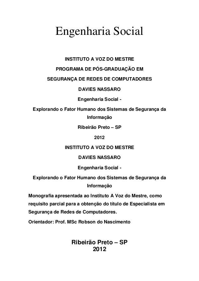 Engenharia SocialINSTITUTO A VOZ DO MESTREPROGRAMA DE PÓS-GRADUAÇÃO EMSEGURANÇA DE REDES DE COMPUTADORESDAVIES NASSAROEnge...