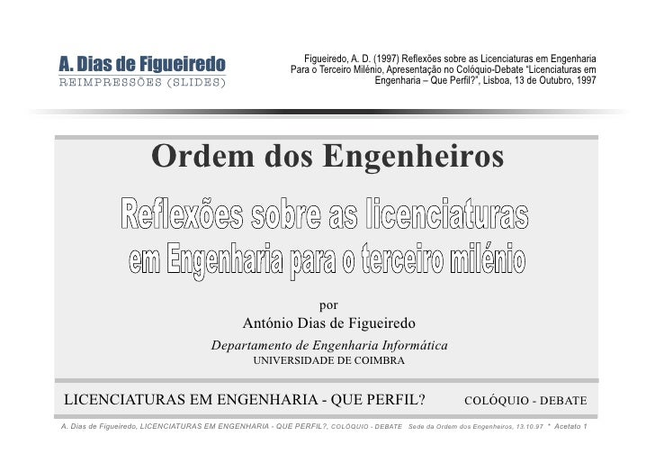 Figueiredo, A. D. (1997) Reflexões sobre as Licenciaturas em Engenharia                                                   ...
