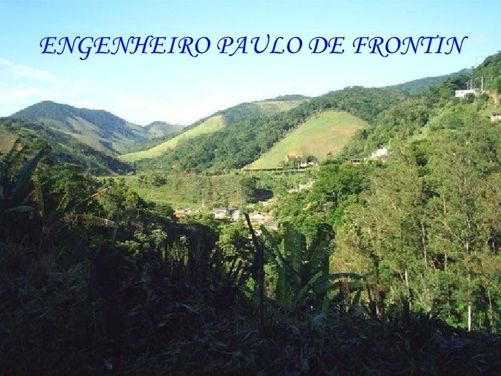 ENGENHEIRO PAULO DE FRONTIN