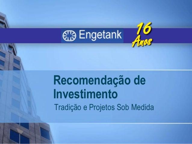 Recomendação de Investimento Tradição e Projetos Sob Medida