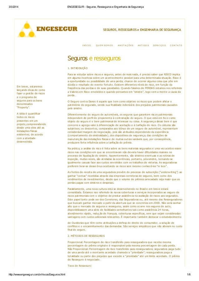 3/3/2014 ENGESEGUR - Seguros, Resseguros e Engenharia de Segurança http://www.engesegur.com.br/riscosEseguros.html 1/6 SEG...