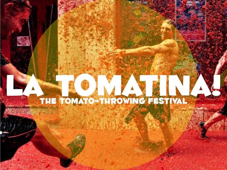 La Tomatina!<br />The tomato-throwing festival<br />