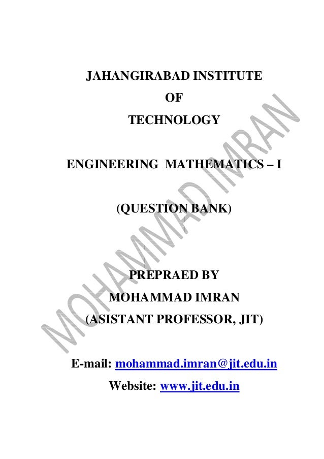 JAHANGIRABAD INSTITUTE OF TECHNOLOGY ENGINEERING MATHEMATICS – I (QUESTION BANK) PREPRAED BY MOHAMMAD IMRAN (ASISTANT PROF...