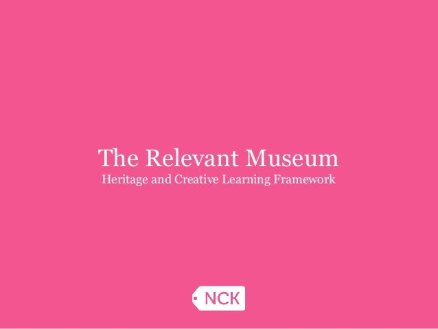 The Relevant Museum Heritage and Creative Learning Framework