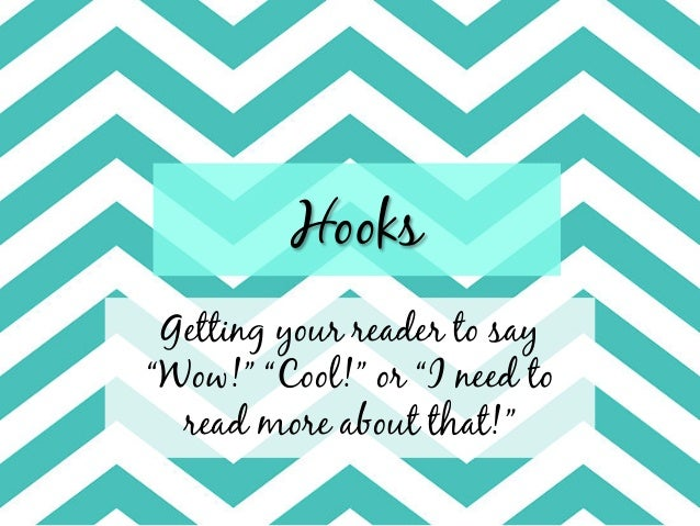 "essay hooks hooks getting your reader to say""wow "" ""cool"