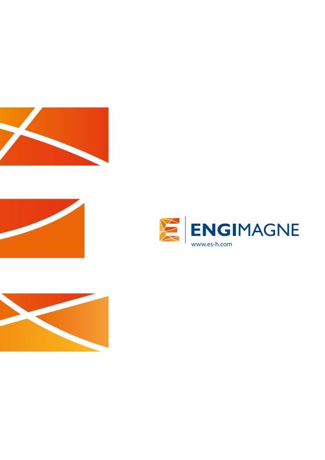 A excelência ao serviço do cliente A ENGIMAGNE A ENGIMAGNE é uma resposta de excelência para as necessidades de empresas, ...