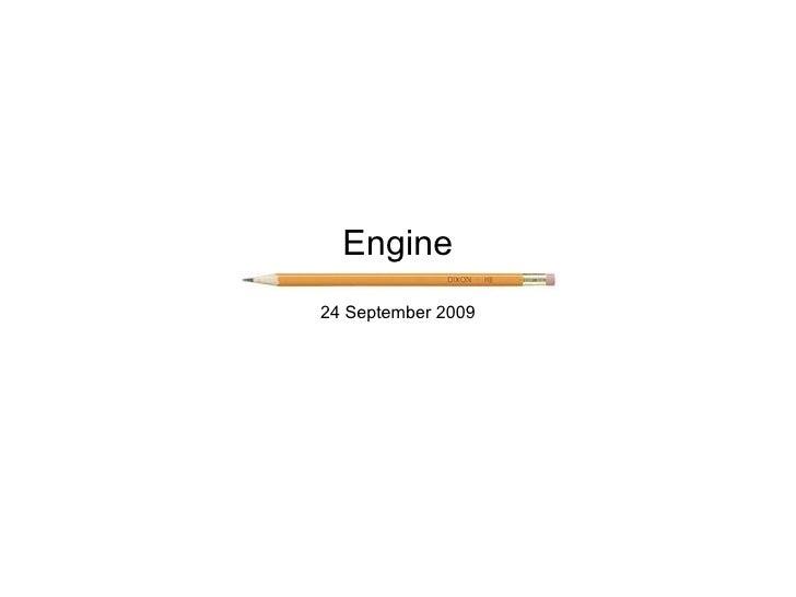 Engine 24 September 2009