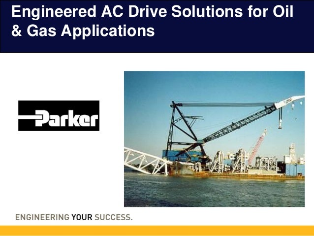Engineered AC Drive Solutions for Oil & Gas Applications