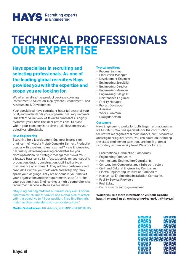 Hays specialises in recruiting andselecting professionals. As one ofthe leading global recruiters Haysprovides you with th...